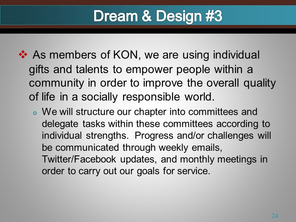 As members of KON, we are using individual gifts and talents to empower people within a community in order to improve the overall quality of life in a