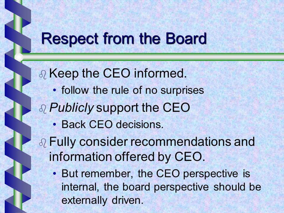 Respect from the Board Keep the CEO informed.