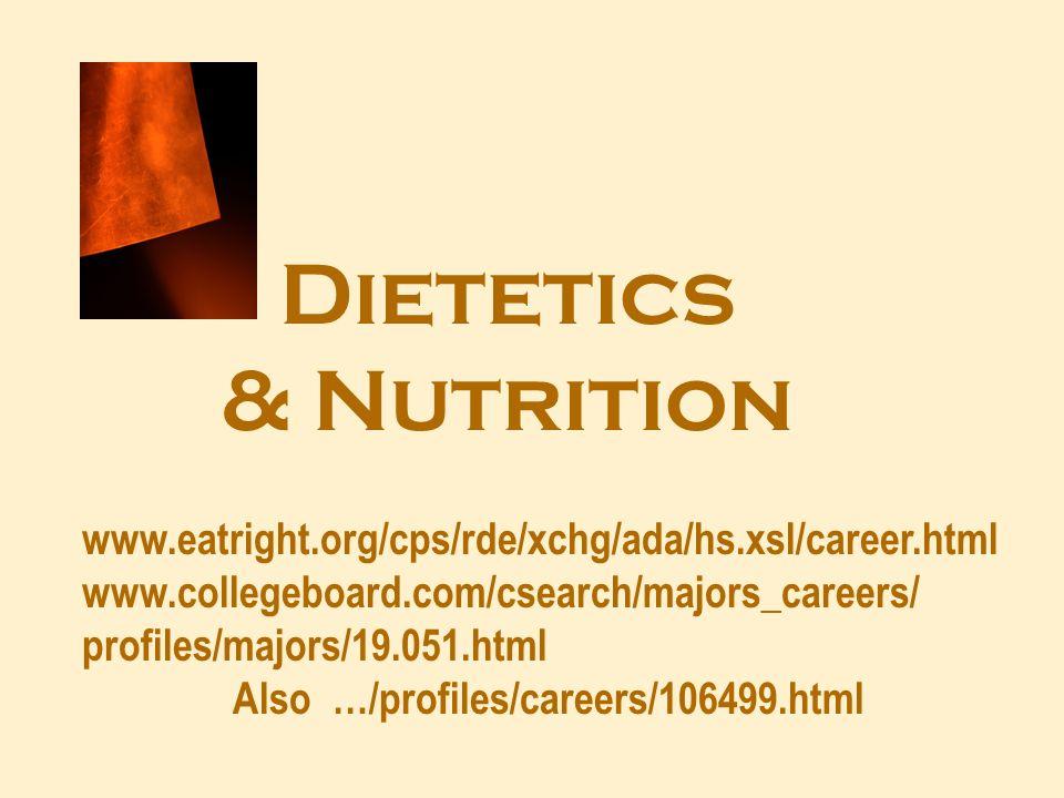 Food Science www.collegeboard.com/csearch/majors_careers/ profiles/majors/01.1001.html