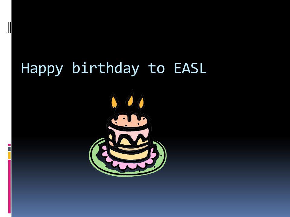 Happy birthday to EASL