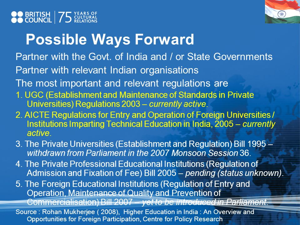 Possible Ways Forward Partner with the Govt. of India and / or State Governments Partner with relevant Indian organisations The most important and rel