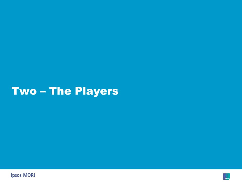 Two – The Players