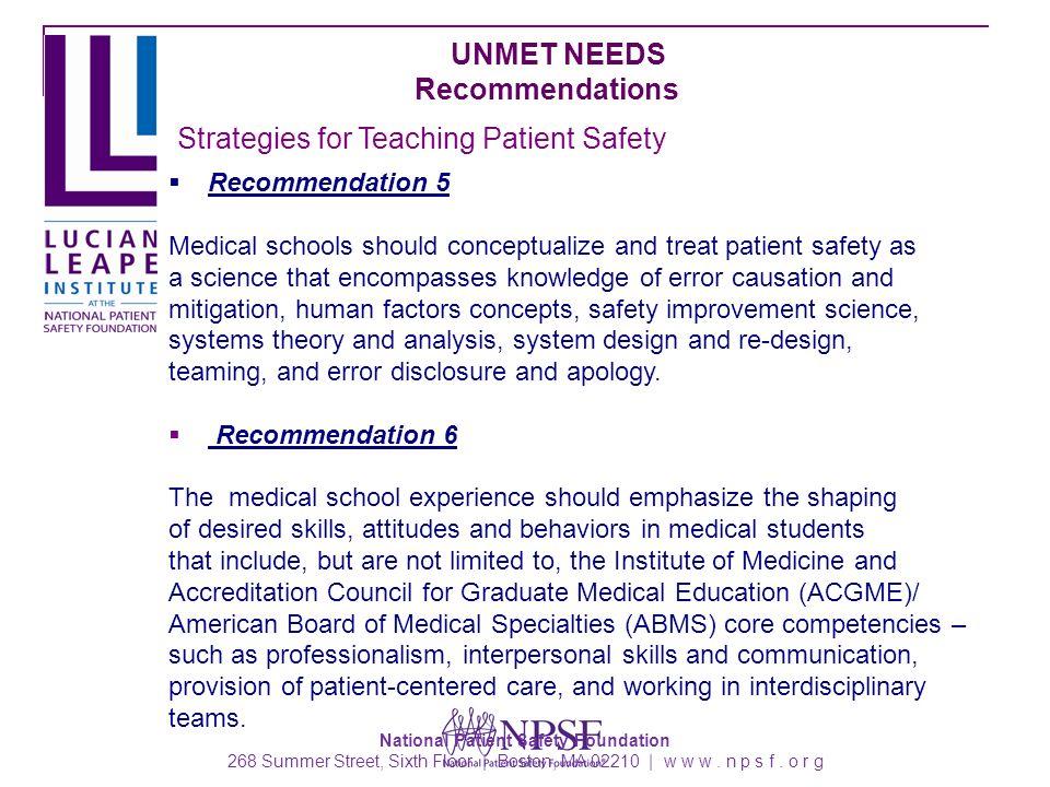 National Patient Safety Foundation 268 Summer Street, Sixth Floor | Boston, MA 02210 | w w w. n p s f. o r g Recommendation 5 Medical schools should c