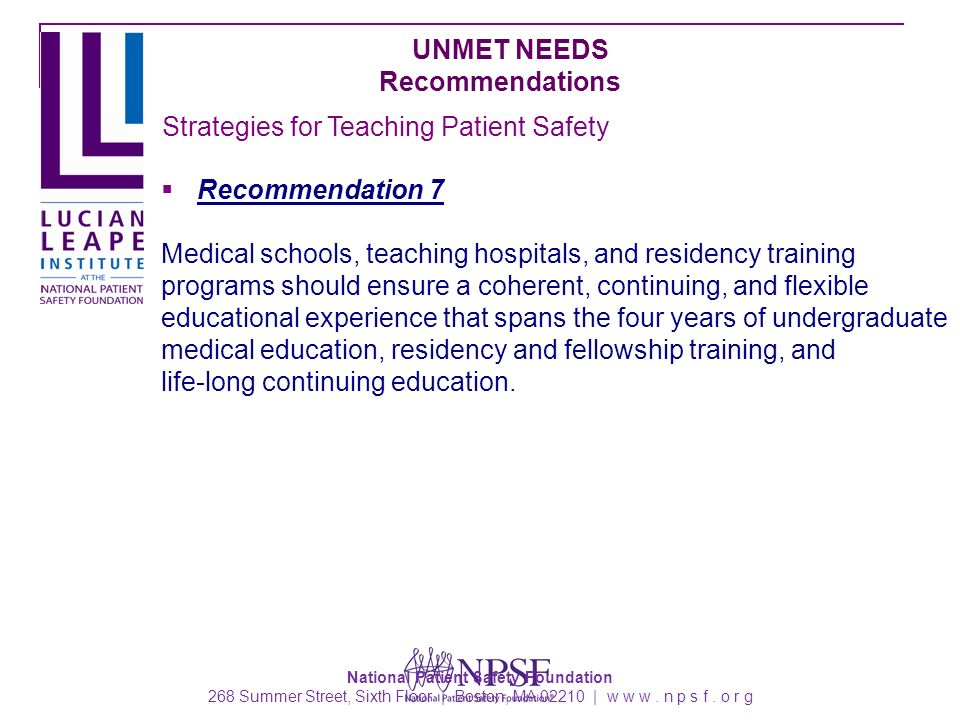National Patient Safety Foundation 268 Summer Street, Sixth Floor | Boston, MA 02210 | w w w. n p s f. o r g UNMET NEEDS Recommendations Recommendatio