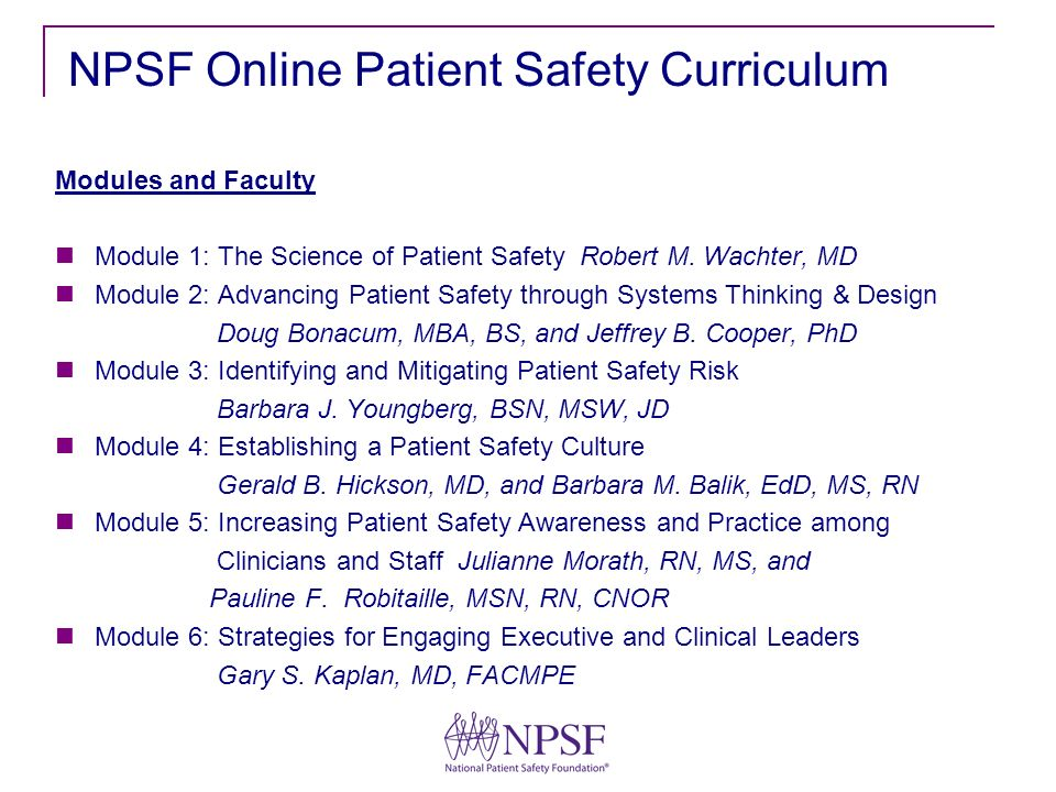 NPSF Online Patient Safety Curriculum Modules and Faculty Module 1: The Science of Patient Safety Robert M.
