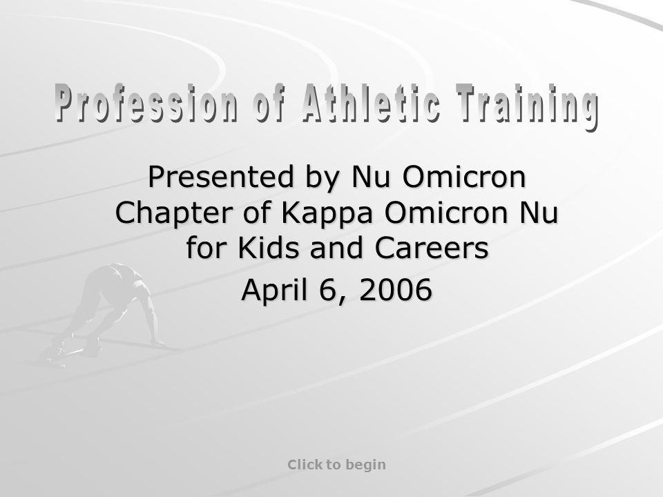 Presented by Nu Omicron Chapter of Kappa Omicron Nu for Kids and Careers April 6, 2006 Click to begin