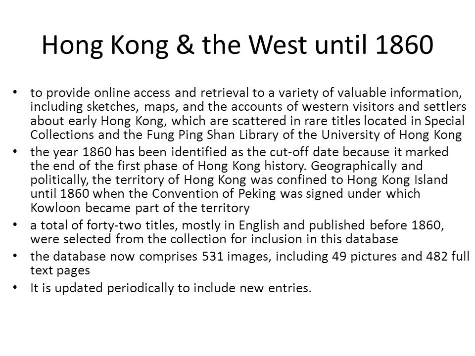 Hong Kong & the West until 1860 to provide online access and retrieval to a variety of valuable information, including sketches, maps, and the account