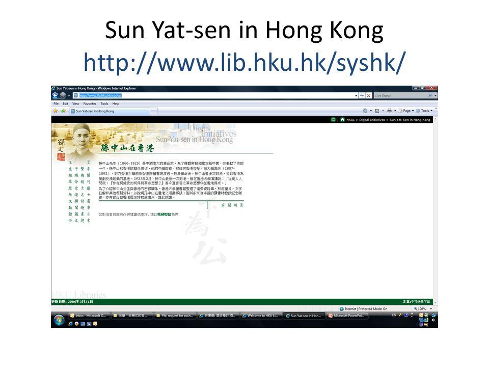 Sun Yat-sen in Hong Kong http://www.lib.hku.hk/syshk/