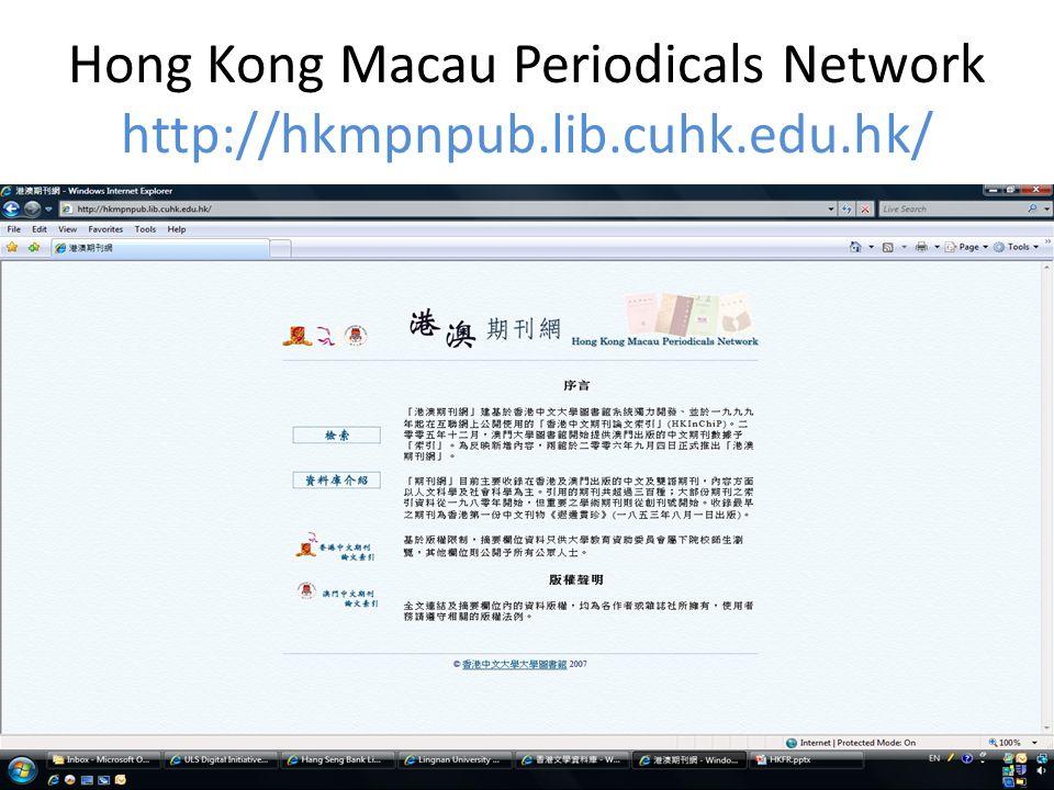 Hong Kong Macau Periodicals Network http://hkmpnpub.lib.cuhk.edu.hk/