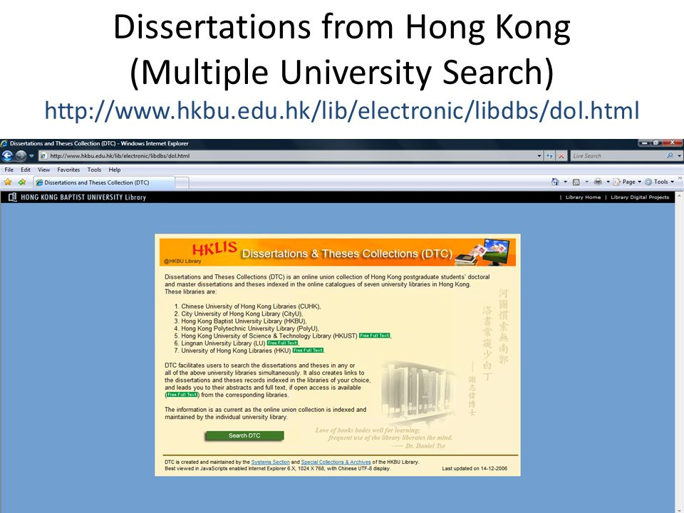 Dissertations from Hong Kong (Multiple University Search) http://www.hkbu.edu.hk/lib/electronic/libdbs/dol.html