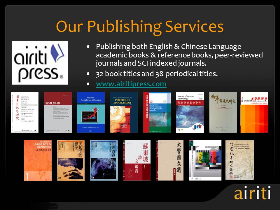 Publishing both English & Chinese Language academic books & reference books, peer-reviewed journals and SCI indexed journals. 32 book titles and 38 pe