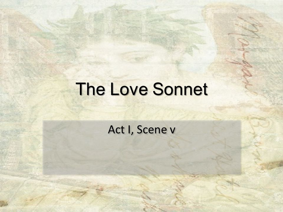 The Love Sonnet Act I, Scene v