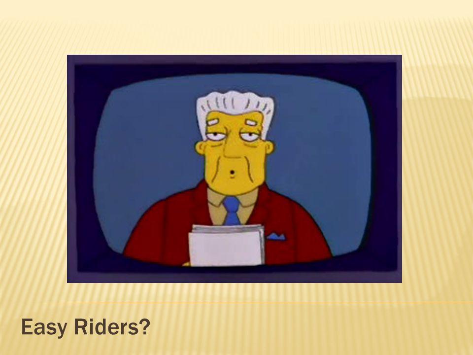 Easy Riders?