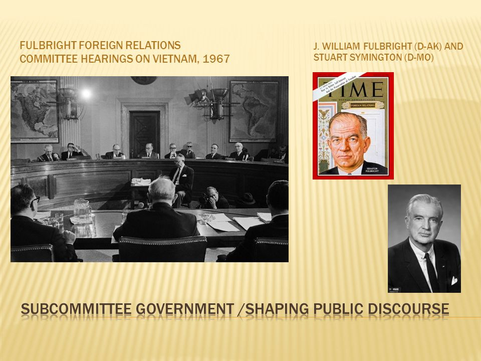FULBRIGHT FOREIGN RELATIONS COMMITTEE HEARINGS ON VIETNAM, 1967 J.