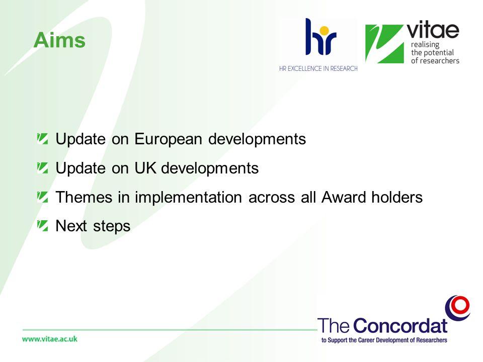 Aims Update on European developments Update on UK developments Themes in implementation across all Award holders Next steps