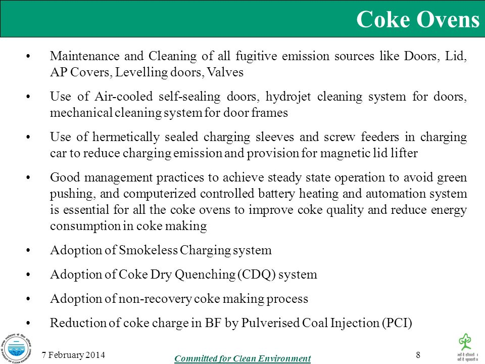 Coke Ovens 7 February 2014 Maintenance and Cleaning of all fugitive emission sources like Doors, Lid, AP Covers, Levelling doors, Valves Use of Air-co