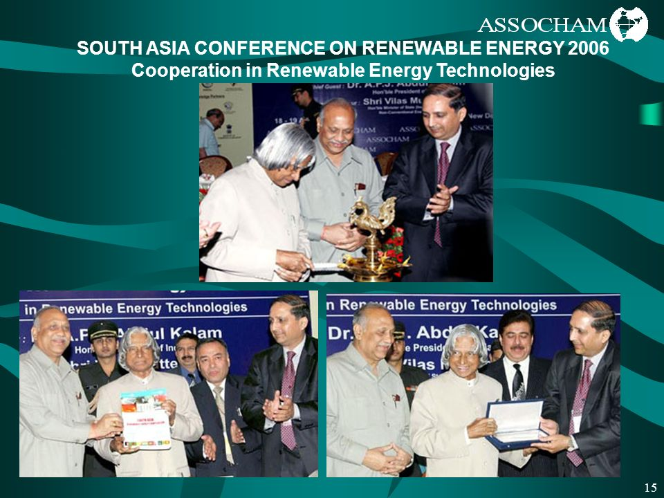 15 SOUTH ASIA CONFERENCE ON RENEWABLE ENERGY 2006 Cooperation in Renewable Energy Technologies