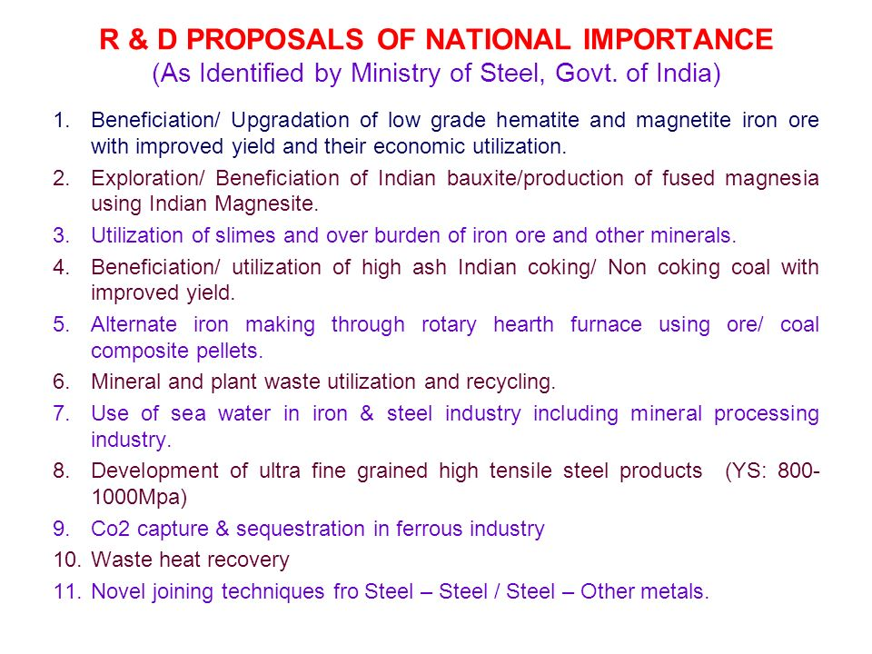 R & D PROPOSALS OF NATIONAL IMPORTANCE (As Identified by Ministry of Steel, Govt.