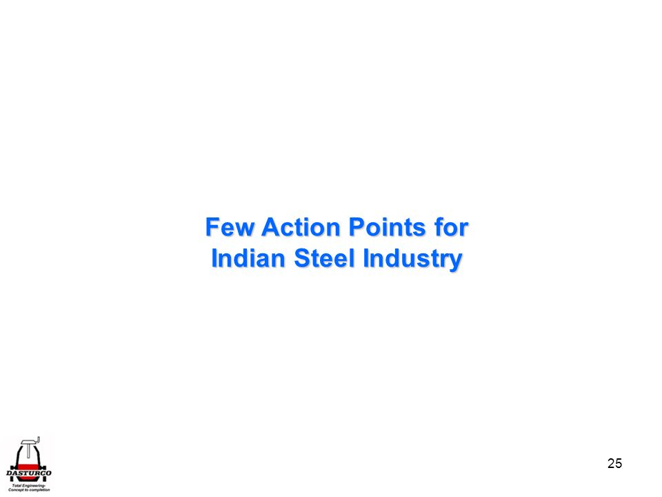 25 Few Action Points for Indian Steel Industry