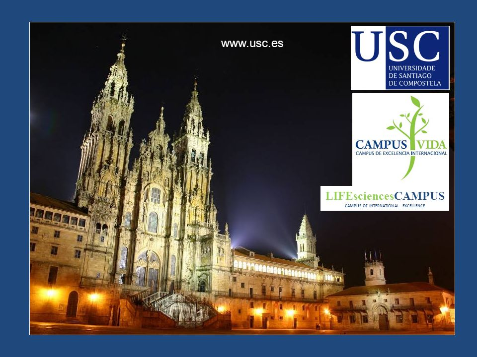 LIFEsciencesCAMPUS CAMPUS OF INTERNATIONAL EXCELLENCE www.usc.es
