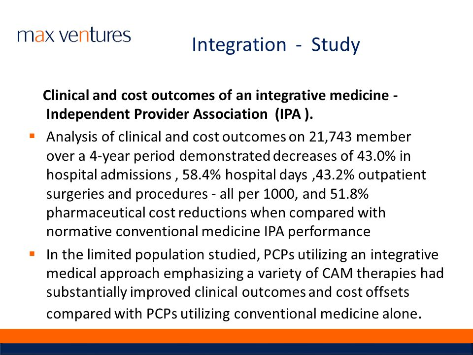 Integration - Study Clinical and cost outcomes of an integrative medicine - Independent Provider Association (IPA ). Analysis of clinical and cost out