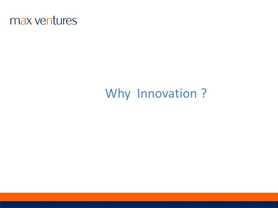 Why Innovation ?