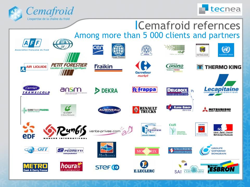 І Cemafroid refernces Among more than 5 000 clients and partners