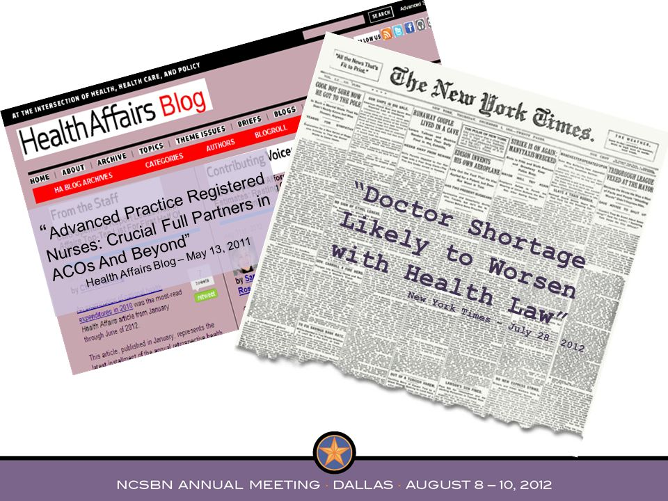 Advanced Practice Registered Nurses: Crucial Full Partners in ACOs And Beyond Health Affairs Blog – May 13, 2011 Doctor Shortage Likely to Worsen with Health Law New York Times – July 28.
