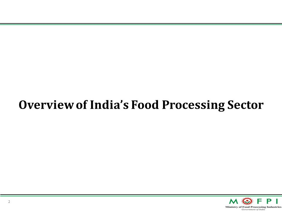 2 Overview of Indias Food Processing Sector