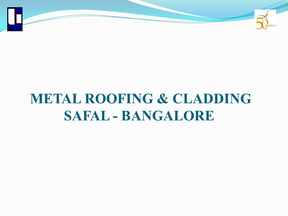 METAL ROOFING & CLADDING SAFAL - BANGALORE