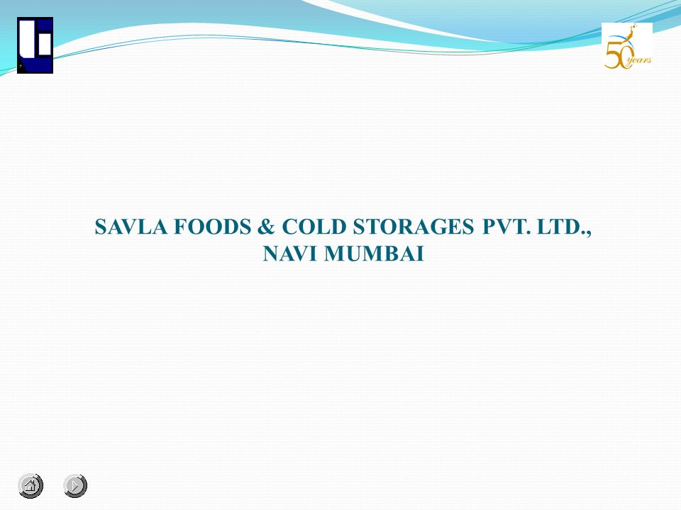 SAVLA FOODS & COLD STORAGES PVT. LTD., NAVI MUMBAI