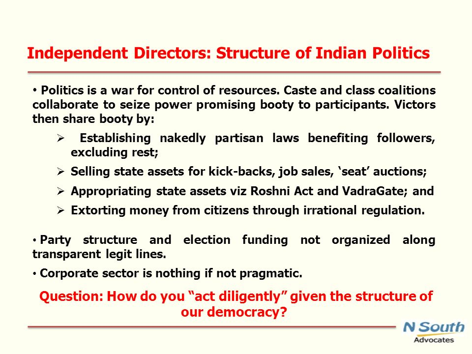 Independent Directors: Structure of Indian Politics Politics is a war for control of resources.
