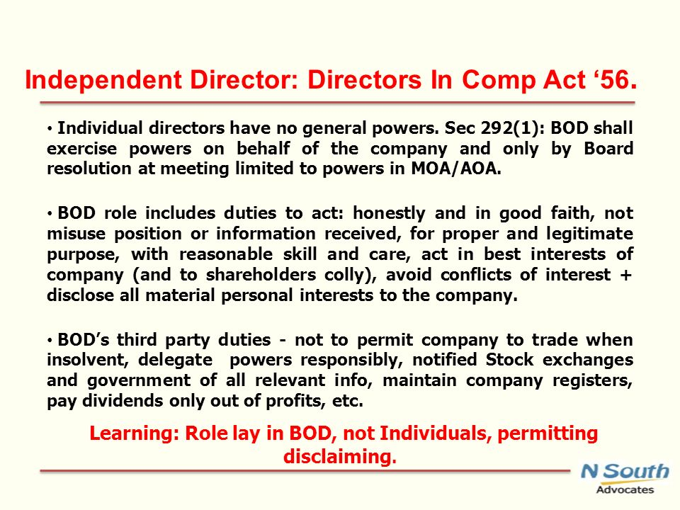 Independent Director: Directors In Comp Act 56. Individual directors have no general powers.