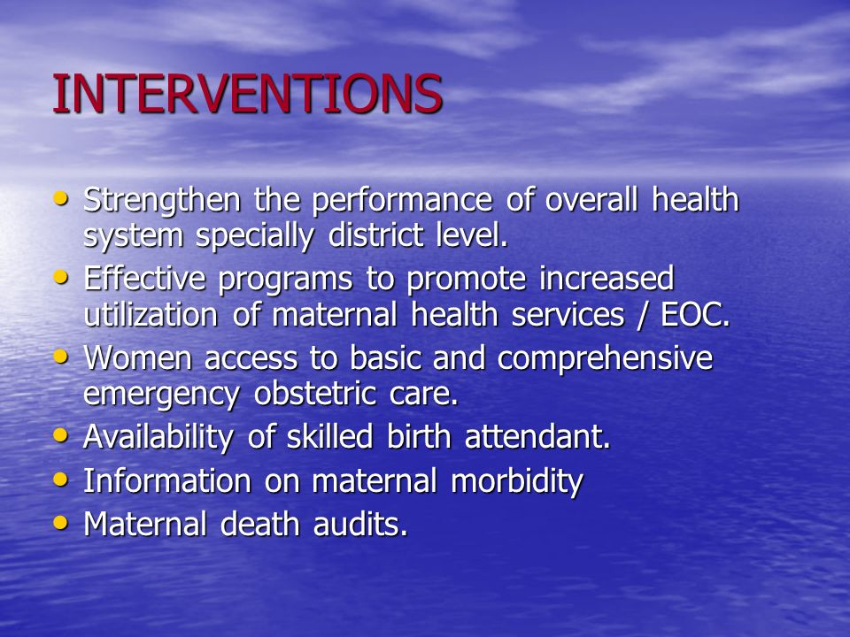 INTERVENTIONS Strengthen the performance of overall health system specially district level. Strengthen the performance of overall health system specia