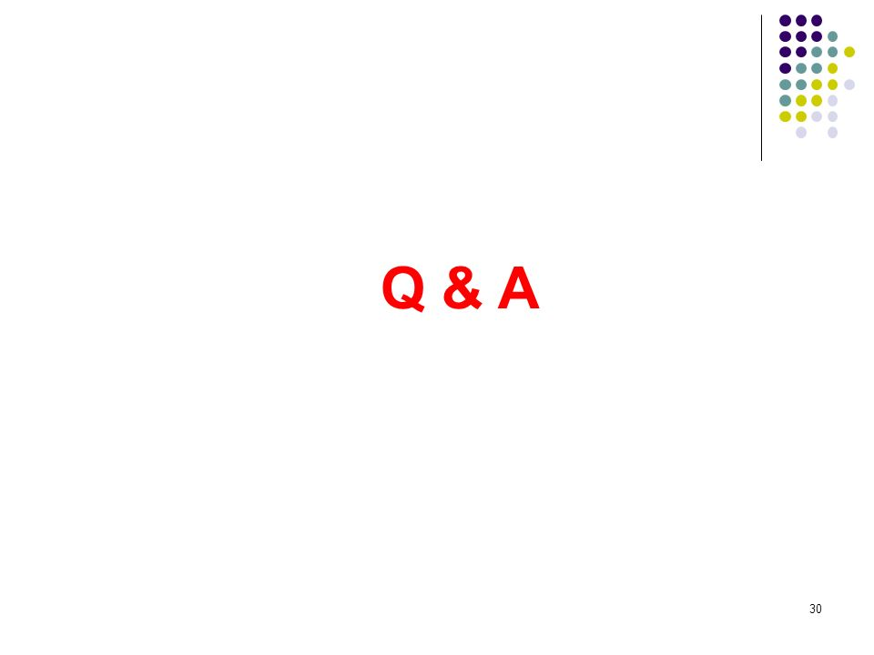 30 Q & A