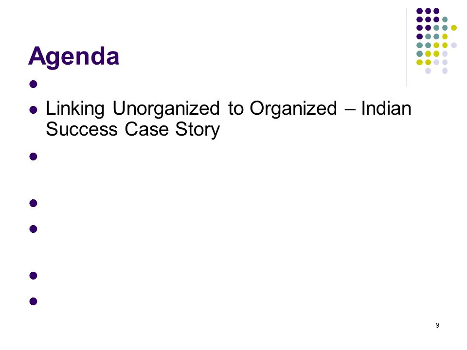 10 Linking Unorganized to Organized – Indian Success Case Story GISPL/AKC has been working relentlessly to formulate a Indian centric strategy to establish backward/forward linkages to the 400 different crops grown in India with about 4000 main varieties.