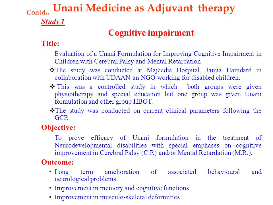 Areas Cognitive impairment Tuberculosis ( especially MDR TB) Cancer HIV / AIDS Unani Medicine as Adjuvant therapy Contd..