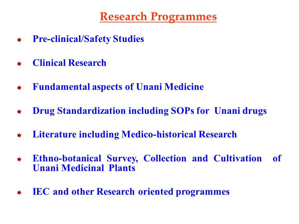 CCRUM - Mandate 8 Research in Unani Medicine on scientific lines. To initiate, aid, develop and coordinate scientific research of Unani Medicine. To f