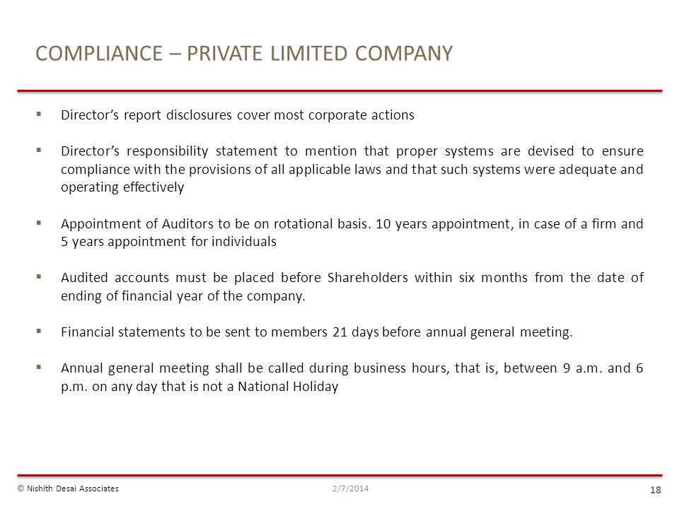 COMPLIANCE – PRIVATE LIMITED COMPANY Directors report disclosures cover most corporate actions Directors responsibility statement to mention that prop