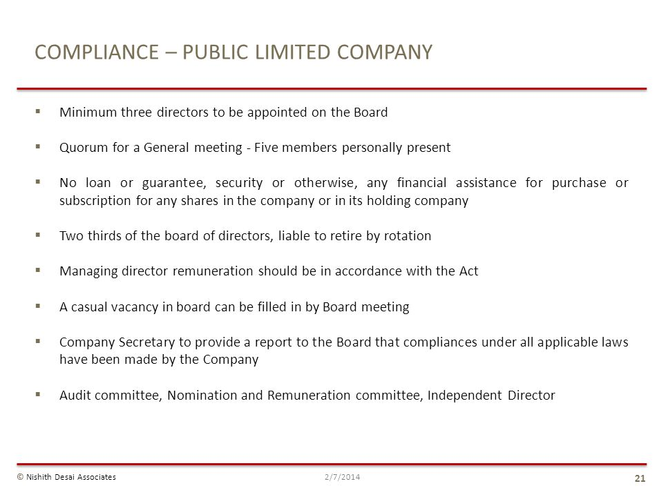 COMPLIANCE – PUBLIC LIMITED COMPANY Minimum three directors to be appointed on the Board Quorum for a General meeting - Five members personally presen