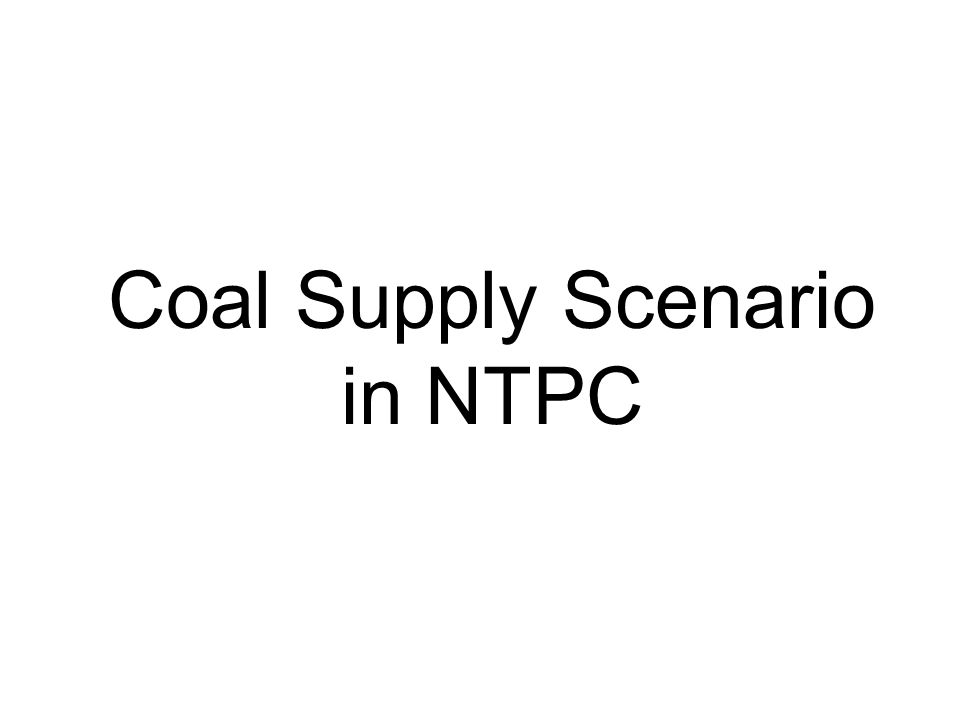 Coal Supply Scenario in NTPC