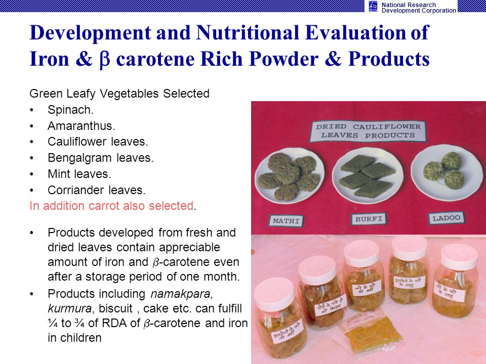 National Research Development Corporation Development and Nutritional Evaluation of Iron & carotene Rich Powder & Products Green Leafy Vegetables Sele