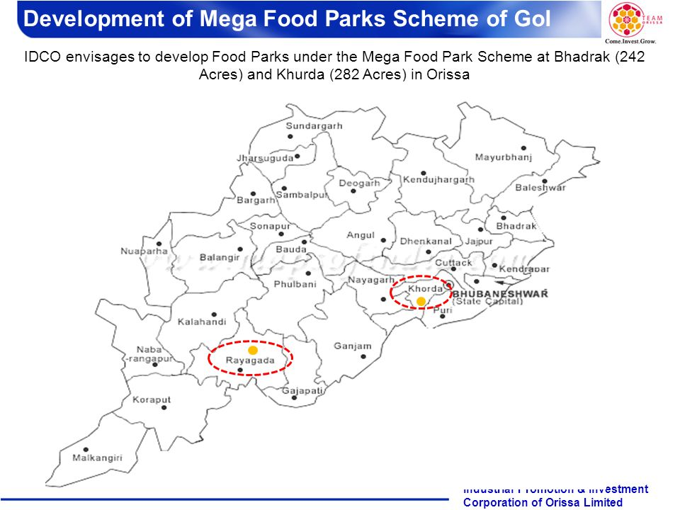 Page 9 Industrial Promotion & Investment Corporation of Orissa Limited IDCO envisages to develop Food Parks under the Mega Food Park Scheme at Bhadrak