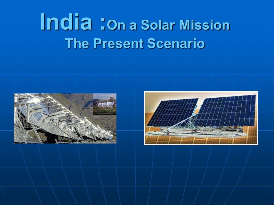 India : On a Solar Mission The Present Scenario