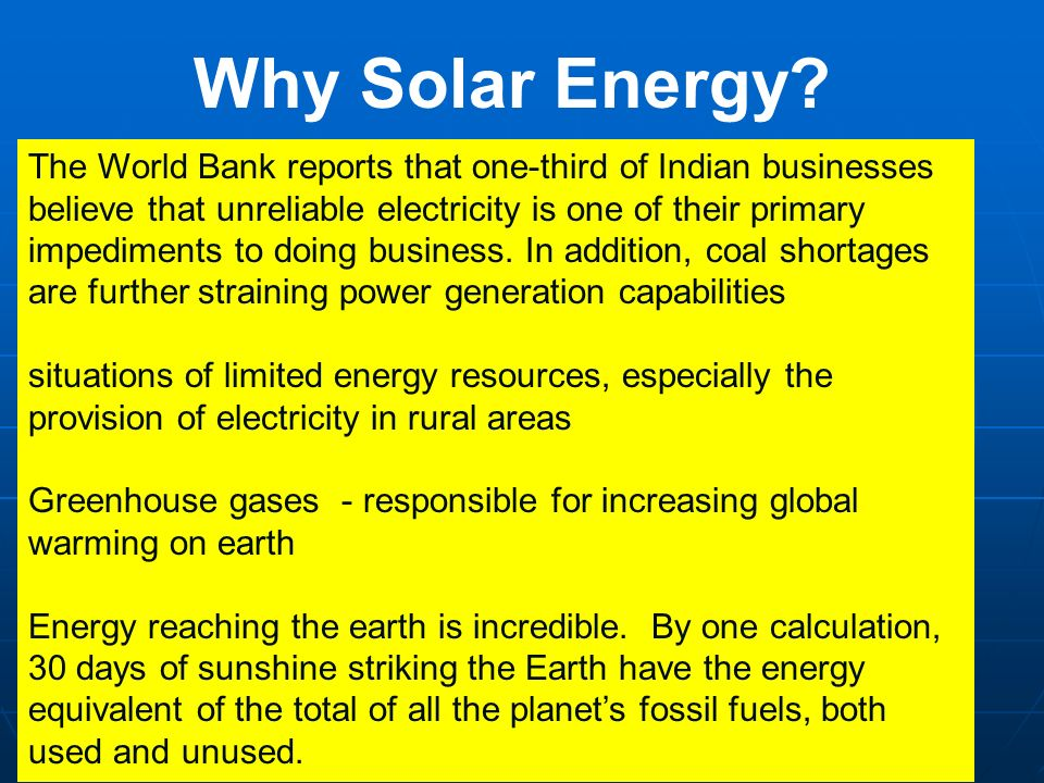 The World Bank reports that one-third of Indian businesses believe that unreliable electricity is one of their primary impediments to doing business.