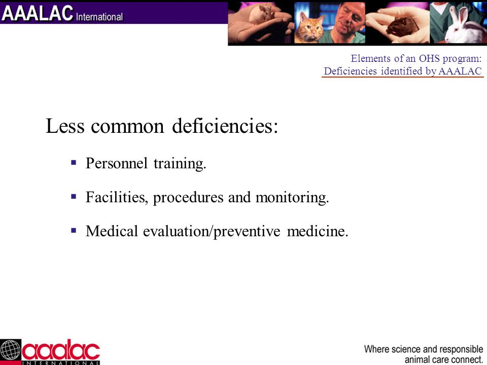 Less common deficiencies: Personnel training. Facilities, procedures and monitoring. Medical evaluation/preventive medicine. Elements of an OHS progra
