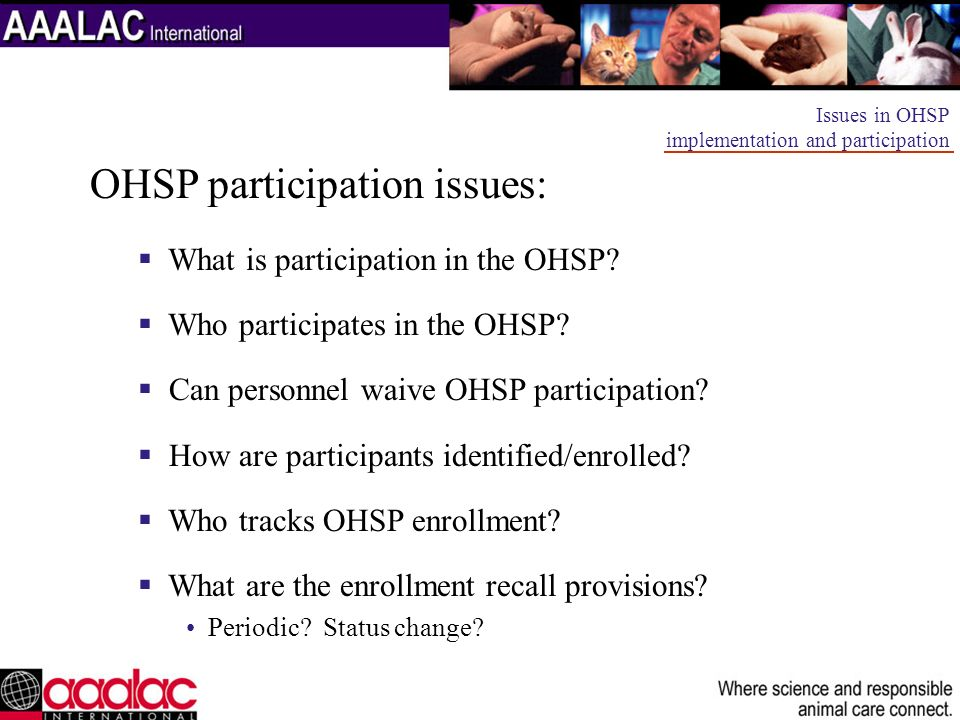 OHSP participation issues: What is participation in the OHSP? Who participates in the OHSP? Can personnel waive OHSP participation? How are participan
