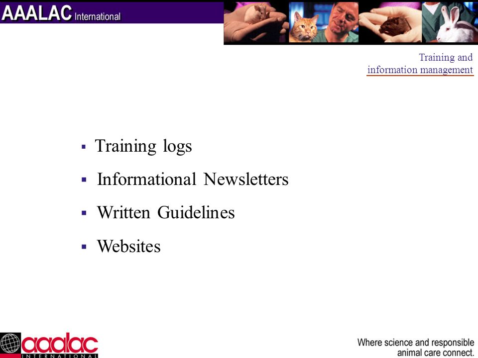 Training and information management Training logs Informational Newsletters Written Guidelines Websites