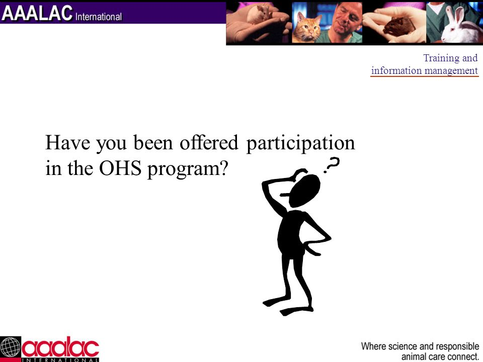 Have you been offered participation in the OHS program? Training and information management
