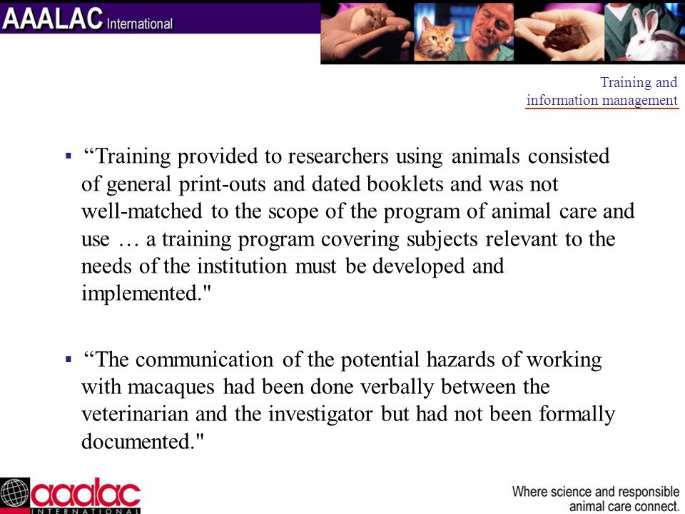 Training provided to researchers using animals consisted of general print-outs and dated booklets and was not well-matched to the scope of the program